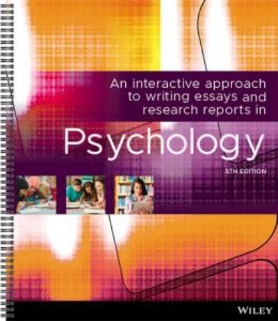 AN INTERACTIVE APPROACH WRITING ESSAYS RESEARCH REPORTS IN PSYCHOLOGY 5TH EDITION