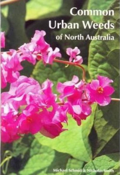 COMMON URBAN WEEDS OF NORTH AUSTRALIA