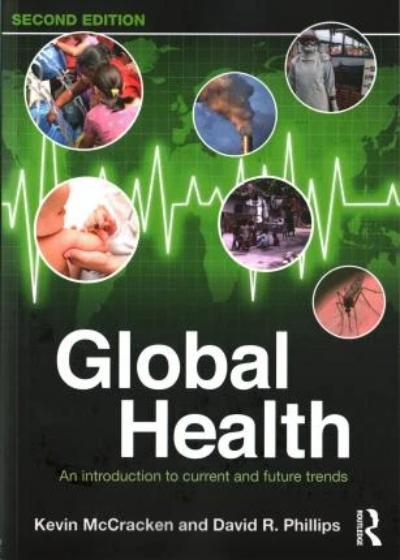 GLOBAL HEALTH AN INTRODUCTION TO CURRENT AND FUTURE TRENDS