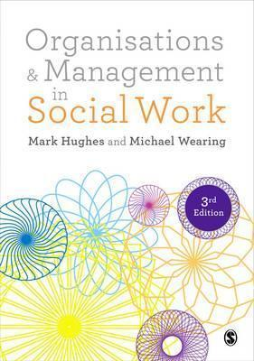 ORGANISATIONS AND MANAGEMENT IN SOCIAL WORK: EVERYDAY ACTION FOR CHANGE