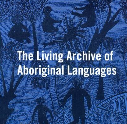 LIVING ARCHIVE OF ABORIGINAL LANGUAGES