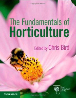 THE FUNDAMENTALS OF HORTICULTURE: THEORY AND PRACTICE - Charles Darwin University Bookshop