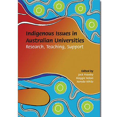 INDIGENOUS ISSUES IN AUSTRALIAN UNIVERSITIES RESEARCH TEACHING SUPPORT - Charles Darwin University Bookshop