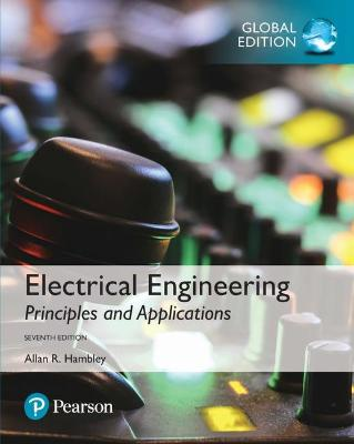 ELECTRICAL ENGINEERING PRINCIPLES AND APPLICATIONS GLOBAL EDITION 7TH