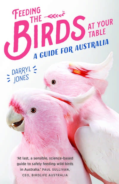FEEDING THE BIRDS AT YOUR TABLE: A GUIDE FOR AUSTRALIA