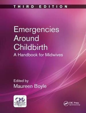 EMERGENCIES AROUND CHILDBIRTH: A HANDBOOK FOR MIDWIVES, THIRD EDITION