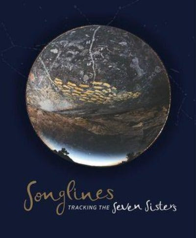 SONGLINES: TRACKING THE SEVEN SISTERS