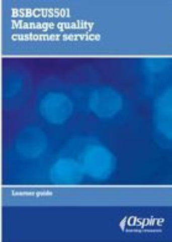 BSBCUS501 MANAGE QUALITY CUSTOMER SERVICE - Charles Darwin University Bookshop