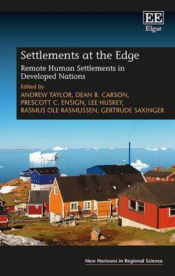 SETTLEMENTS AT THE EDGE : REMOTE HUMAN SETTLEMENTS IN DEVELOPED NATIONS