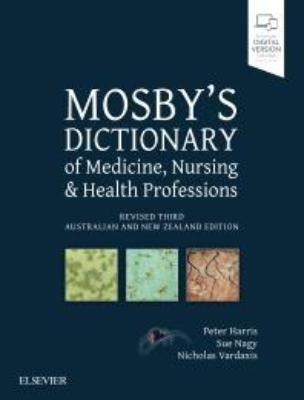 MOSBY'S DICTIONARY OF MEDICINE, NURSING AND HEALTH PROFESSIONS REVISED 3RD ANZ EDITION
