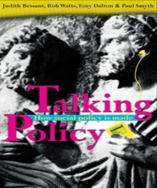 TALKING POLICY: HOW SOCIAL POLICY IS MADE - Charles Darwin University Bookshop