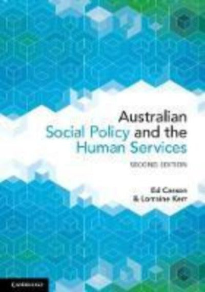 AUSTRALIAN SOCIAL POLICY AND THE HUMAN SERVICES, 2ND EDITION