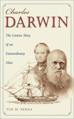 CHARLES DARWIN: THE CONCISE STORY OF AN EXTRAORDINARY MAN - Charles Darwin University Bookshop