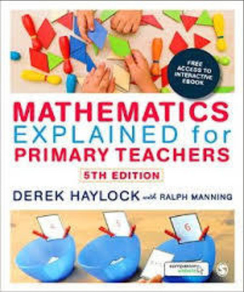 MATHEMATICS EXPLAINED FOR PRIMARY TEACHERS 5TH EDITION - Charles Darwin University Bookshop