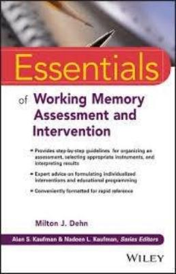 ESSENTIALS OF WORKING MEMORY: ASSESSMENT AND INTERVENTION