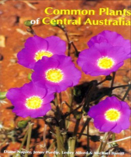 COMMON PLANTS OF CENTRAL AUSTRALIA - Charles Darwin University Bookshop