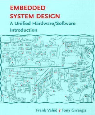 EMBEDDED SYSTEM DESIGN UNIFIED HARDWARE SOFTWARE INTRODUCTION ISE - Charles Darwin University Bookshop