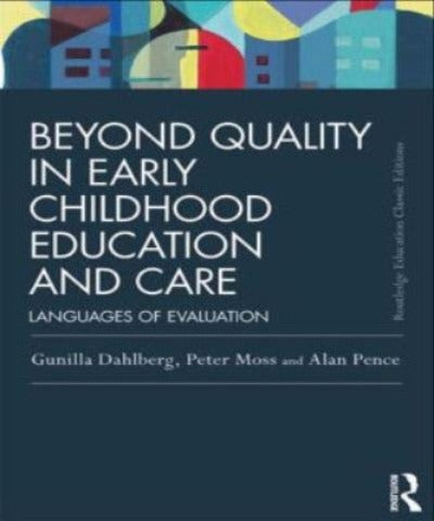 BEYOND QUALITY IN EARLY CHILDHOOD EDUCATION & CARE : LANGUAGES OF EVALUATION - Charles Darwin University Bookshop
