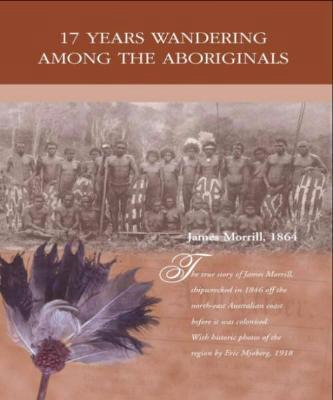 17 YEARS WANDERING AMONG THE ABORIGINALS