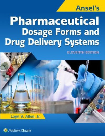 ANSEL'S PHARMACEUTICAL DOSAGE FORMS AND DRUG DELIVERY SYSTEMS 11TH EDITION