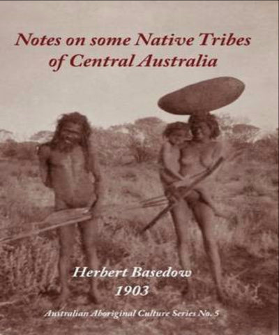 NOTES ON SOME NATIVE TRIBES OF CENTRAL AUSTRALIA - Charles Darwin University Bookshop