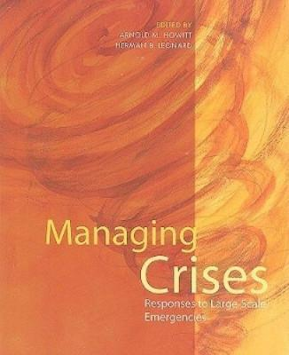 MANAGING CRISES: RESPONSES TO LARGE-SCALE EMERGENCIES - Charles Darwin University Bookshop