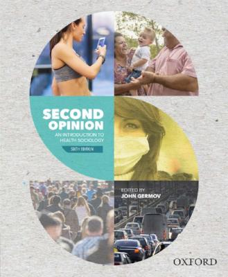 SECOND OPINION AN INTRODUCTION TO HEALTH SOCIOLOGY 6TH EDITION
