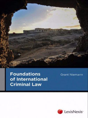 FOUNDATIONS OF INTERNATIONAL CRIMINAL LAW - Charles Darwin University Bookshop