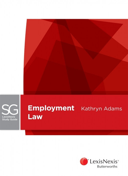 LEXISNEXIS STUDY GUIDE - EMPLOYMENT LAW - Charles Darwin University Bookshop