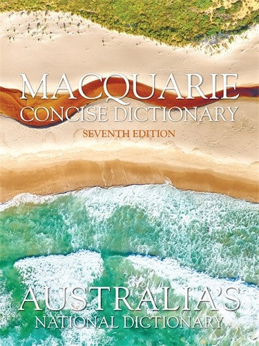 MACQUARIE CONCISE DICTIONARY SEVENTH EDITION