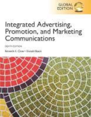 INTEGRATED ADVERTISING, PROMOTION AND MARKETING COMMUNICATIONS, GLOBAL EDITION 8TH EDITON