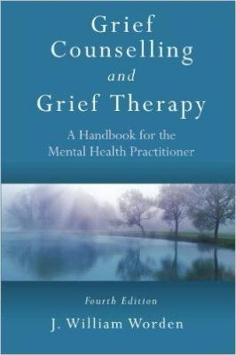 GRIEF COUNSELLING & GRIEF THERAPY A HANDBOOK FOR THE MENTAL HEALTH PRACTITIONER