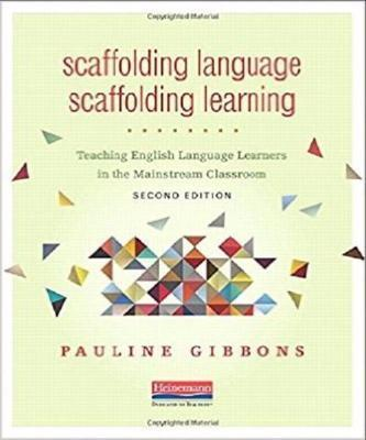 SCAFFOLDING LANGUAGE, SCAFFOLDING LEARNING: TEACHING ENGLISH LANGUAGE LEARNERS IN THE MAINSTREAM CLASSROOM - Charles Darwin University Bookshop
