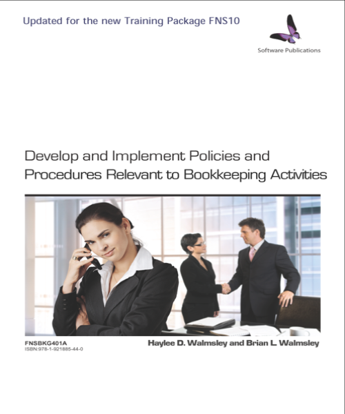 FNSBKG401A DEVELOP & IMPLEMENT POLICIES & PROCEDURES RELEVANT TO BOOKKEEPING ACTIVITIES - Charles Darwin University Bookshop