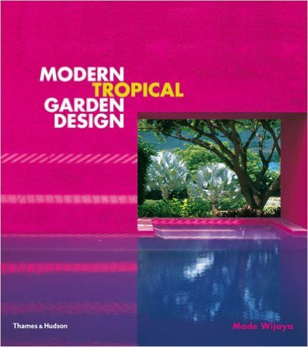 MODERN TROPICAL GARDEN DESIGN - Charles Darwin University Bookshop