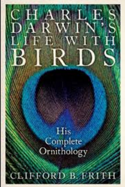 DARWINS LIFE WITH BIRDS: HIS COMPLETE ORNITHOLOGY - Charles Darwin University Bookshop