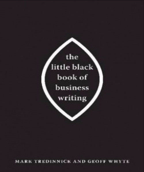 LITTLE BLACK BOOK OF BUSINESS WRITING - Charles Darwin University Bookshop