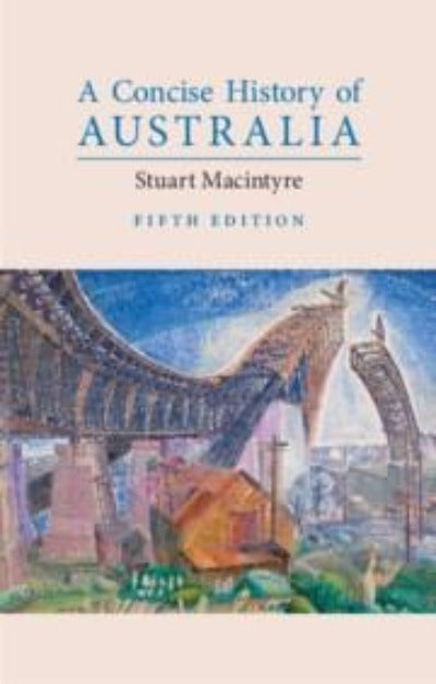A CONCISE HISTORY OF AUSTRALIA 5TH EDITION
