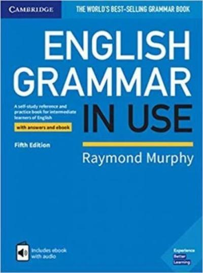 ENGLISH GRAMMAR IN USE WITH ANSWERS AND CD-ROM: A SELF-STUDY REFERENCE AND PRACTICE BOOK FOR INTERMEDIATE LEARNERS OF ENGLISH FIFTH EDITION