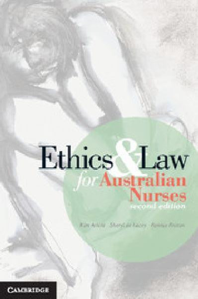 ETHICS AND LAW FOR AUSTRALIAN NURSES - Charles Darwin University Bookshop