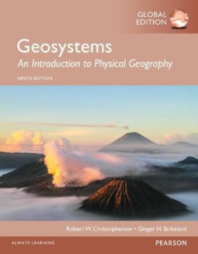 GEOSYSTEMS: AN INTRODUCTION TO PHYSICAL GEOGRAPHY, GLOBAL EDITION (9E)