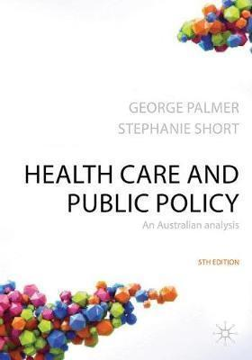 HEALTH CARE & PUBLIC POLICY AN AUSTRALIAN ANALYSIS