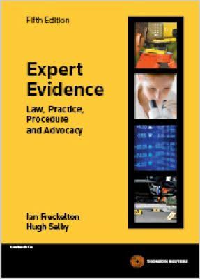 EXPERT EVIDENCE: LAW, PRACTICE, PROCEDURE AND ADVOCACY 6TH EDITION