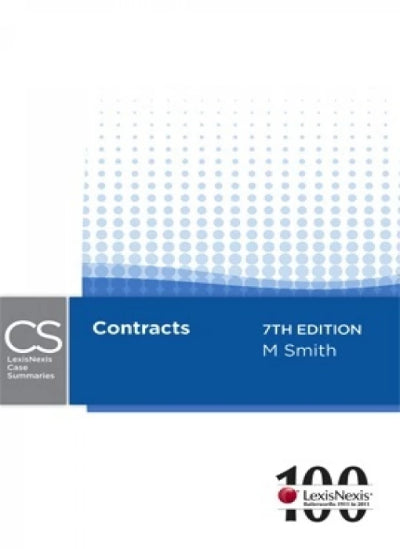 LEXISNEXIS CASE SUMMARIES: CONTRACTS - 7TH EDITION