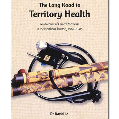 LONG ROAD TO TERRITORY HEALTH - Charles Darwin University Bookshop