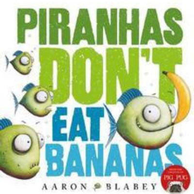 PIRANHAS DON'T EAT BANANAS - Charles Darwin University Bookshop