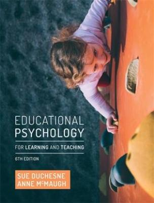 EDUCATIONAL PSYCHOLOGY FOR LEARNING AND TEACHING  6TH EDITION