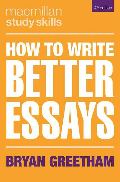 HOW TO WRITE BETTER ESSAYS 4TH EDITION