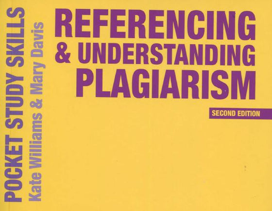 REFERENCING AND UNDERSTANDING PLAGIARISM 2ND EDITION