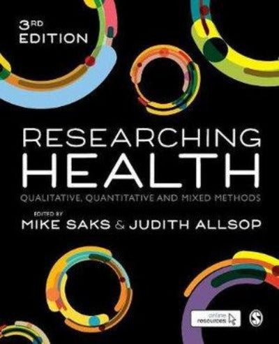 RESEARCHING HEALTH: QUALITATIVE, QUANTITATIVE AND MIXED METHODS 3RD EDITION